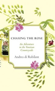 Chasing the Rose: An Adventure in the Venetian Countryside