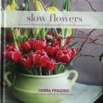 Slow Flowers by Debra Prinzing
